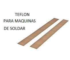 TEFLON MAQUINA DE SOLDAR 30CM X UNIDAD